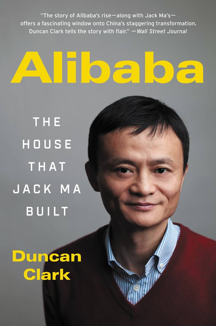 Alibaba The House That Jack Ma Built, by Duncan Clark.